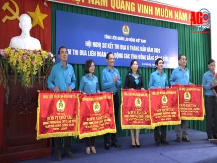 Cụm thi đua Liên đoàn Lao động các tỉnh Đồng bằng Sông Cửu Long sơ kết thi đua 6 tháng đầu năm 2020