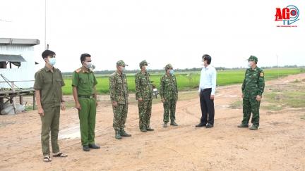 Phó Chủ tịch UBND tỉnh An Giang Lê Văn Phước kiểm tra công tác phòng, chống dịch bệnh COVID-19 tại 2 huyện biên giới Tri Tôn và Tịnh Biên