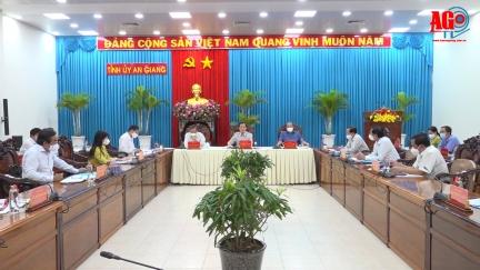 Hội nghị Ban Thường vụ Tỉnh ủy An Giang cho ý kiến nhiều vấn đề quan trọng
