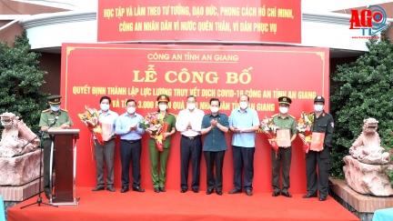 Công an tỉnh An Giang công bố quyết định thành lập lực lượng truy vết dịch COVID-19