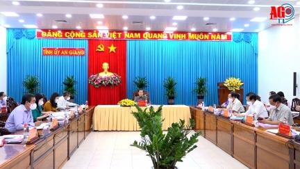 Hội nghị Ban Thường vụ Tỉnh ủy An Giang cho ý kiến một số nội dung quan trọng