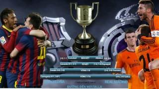 02h30, ngày 17-4, Barcelona vs Real Madrid: Chiếc cúp cuộc đời