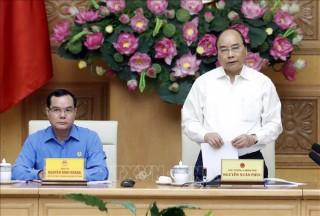 Thủ tướng Nguyễn Xuân Phúc: Ưu tiên bảo vệ người lao động khi doanh nghiệp phá sản