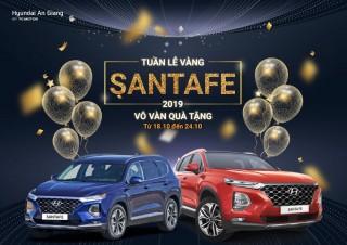 """Hyundai An Giang triển khai """"Tuần lễ vàng SANTAFE 2019"""""""