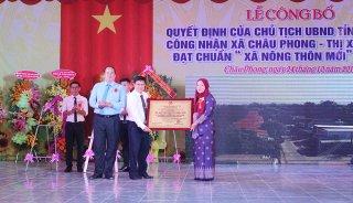 """Công bố quyết định của Chủ tịch UBND tỉnh công nhận Châu Phong đạt chuẩn """"Xã nông thôn mới"""""""