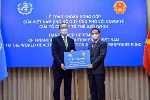 Việt Nam góp 50.000 USD, chung tay ủng hộ WHO đẩy lùi đại dịch Covid-19