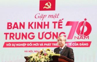 Ban Kinh tế TW - 70 năm với sự nghiệp đổi mới và phát triển kinh tế