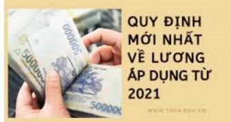 Các chính sách mới về tiền lương áp dụng năm 2021