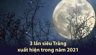 Sắp xuất hiện siêu Trăng đầu tiên trong năm 2021