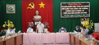 Phó Chủ tịch UBND tỉnh An Giang Lê Văn Phước kiểm tra, chỉ đạo tăng cường phòng, chống dịch bệnh COVID-19 tại huyện An Phú