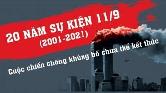 20 năm sự kiện 11-9 (2001-2021): Cuộc chiến chống khủng bố chưa thể kết thúc