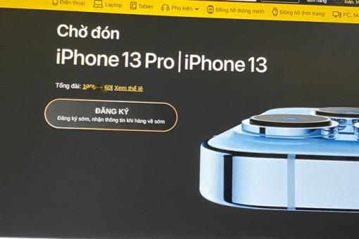 """Apple """"tuýt còi"""", các đại lý tại Việt Nam dừng nhận cọc iPhone 13"""
